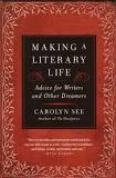 Caroyln See has advice for writers on Making a Literary Life. I'm taking it.